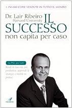 Il successo non capita per caso by Lair…