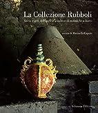 La collezione Rubboli : storia e arte…