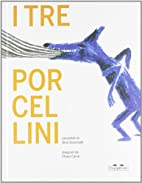 I tre porcellini by Giusi Quarenghi