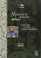Merletti e ricami italiani = Italian laces…