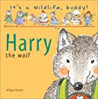 Harry the Wolf (It's a Wildlife, Buddy!) by…