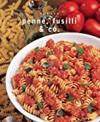 Penne, Fusilli & Co.: Just Great Recipes…