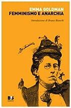 Femminismo e anarchia by Emma Goldman