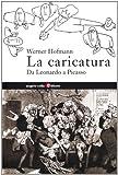 Werner Hofmann: La caricatura. Da Leonardo a Picasso