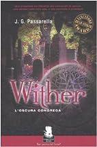 Whiter. L'oscura congrega vol. 1 by John G.…