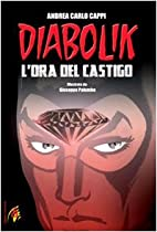 Diabolik: l'ora del castigo by Andrea Carlo…