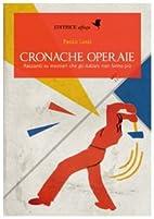 Cronache operaie by Paolo Lotti