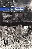 Gilbert Achcar: Scontro tra barbarie. Terrorismi e disordine mondiale