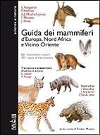 Guida dei mammiferi d'Europa, Nord Africa e…