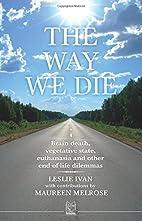 The Way We Die: Brain Death, Vegatative…