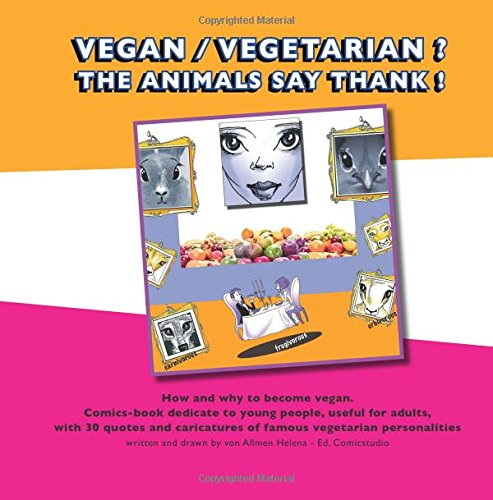vegan-vegetarian-animals-say-thank-essential-guide-how-and-why-to-become-vegan-cartoon-book-dedicate-to-young-people-useful-for-adults-with-of-famous-vegetarian-personalities