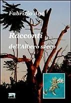 Racconti dell'albero secco by Fabrizio Ago
