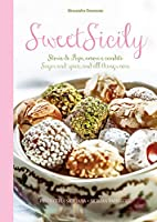 Sweet Sicily: Sugar and Spice, and All…
