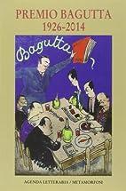 Premio Bagutta : 1926-2014
