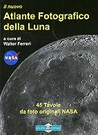 Il nuovo atlante fotografico della luna by…