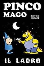 Il ladro. Pinco Mago by Massimo Indrio