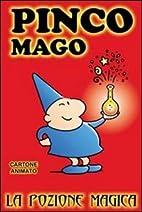 La pozione magica. Pinco Mago by Massimo…