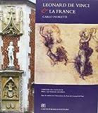 Carlo Pedretti: Leonard De Vinci & la France