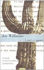 I vivi e i morti by Joy Williams
