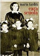 Cara scuola by Maria Tarditi