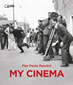 Pier Paolo Pasolini: My Cinema by Angelo…