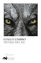 Giallo umbro by Pietro Del Re