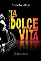 La dolce vita by Angelo Arpa