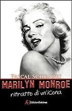 Marilyn Monroe. Ritratto di un'icona by…