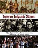 Osborne, Linda Barrett: Explorers Emigrants Citizens: A Visual History of the Italian American Experience
