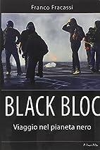 Black bloc. Viaggio nel pianeta nero by…
