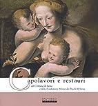 Capolavori e restauri di Siena by Autori…