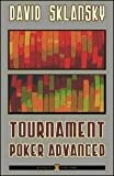 David Sklansky: Tournament poker advances. Ediz. italiana
