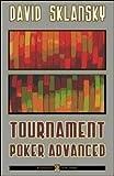 David Sklansky: Tournament poker advances. Ediz. italiana