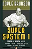 Doyle Brunson: Super system. Corso di power poker vol. 1