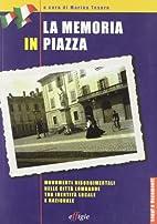 La memoria in piazza by M. Tesoro