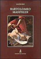 Bartolomeo Manfredi by Gianni Papi