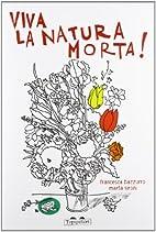 Viva la natura morta! by Marta Sironi