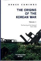Origins of the Korean War, Vol. 2: The…
