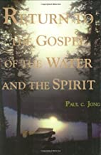 Return to the Gospel of the Water and the…