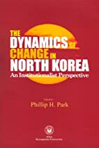 The Dynamics of Change in North Korea: An…