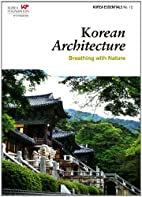Korean Architecture: Breathing with Nature…