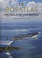 De bosatlas bij Nederland van boven by…
