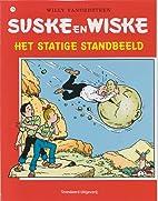 Het statige standbeeld by Willy Vandersteen