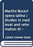 Bucer, Martin: Martini Buceri Opera Latina (Studies in medieval and Reformation thought) (Latin Edition)