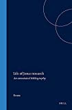 Evans, Craig A.: Life of Jesus Research: An Annotated Bibliography (New Testament Tools and Studies)