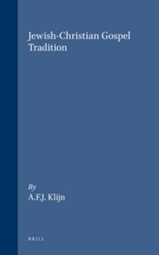 jewish-christian-gospel-tradition-vigiliae-christianae-supplements-vol-17-english-greek-and-latin-edition