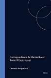 Bucer, Martin: Correspondance De Martin Bucer: Tome III (Studies in Medieval and Reformation Traditions) (Latin Edition)