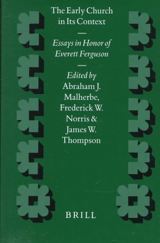 the-early-church-in-its-context-essays-in-honor-of-everett-ferguson-supplements-to-novum-testamentum-supplements-to-novum-testamentum-brill