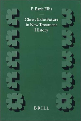 christ-and-the-future-in-new-testament-history-supplements-to-novum-testamentum-brill