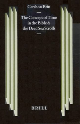 the-concept-of-time-in-the-bible-and-the-dead-sea-scrolls-studies-on-the-texts-of-the-desert-of-judah-vol-39-english-and-hebrew-edition